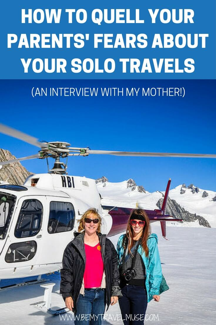Don't know how to convince your parents to let you travel alone? I was in the same situation a few years ago! Read the interview with my mom and find out how you can quell your parents' fears about your solo travels | Be My Travel Muse | Solo female Travel tips