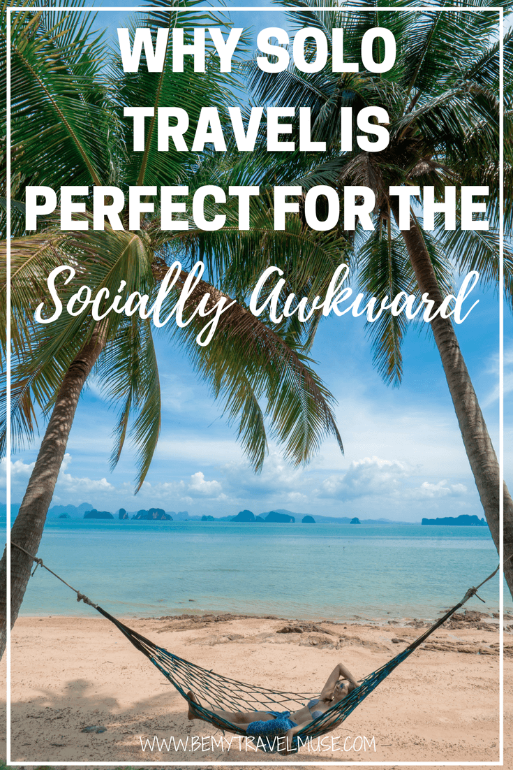 Find out why solo travel is perfect for people who are socially awkward or shy | Be My Travel Muse | Solo female travel advice