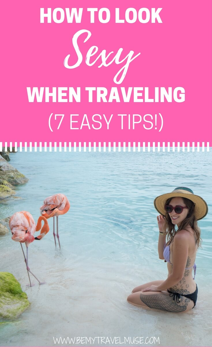 How to look sexy when traveling? With 7 easy steps, you can feel beautiful and confident even with limited tools | Be My Travel Muse #beautytips #Traveltips