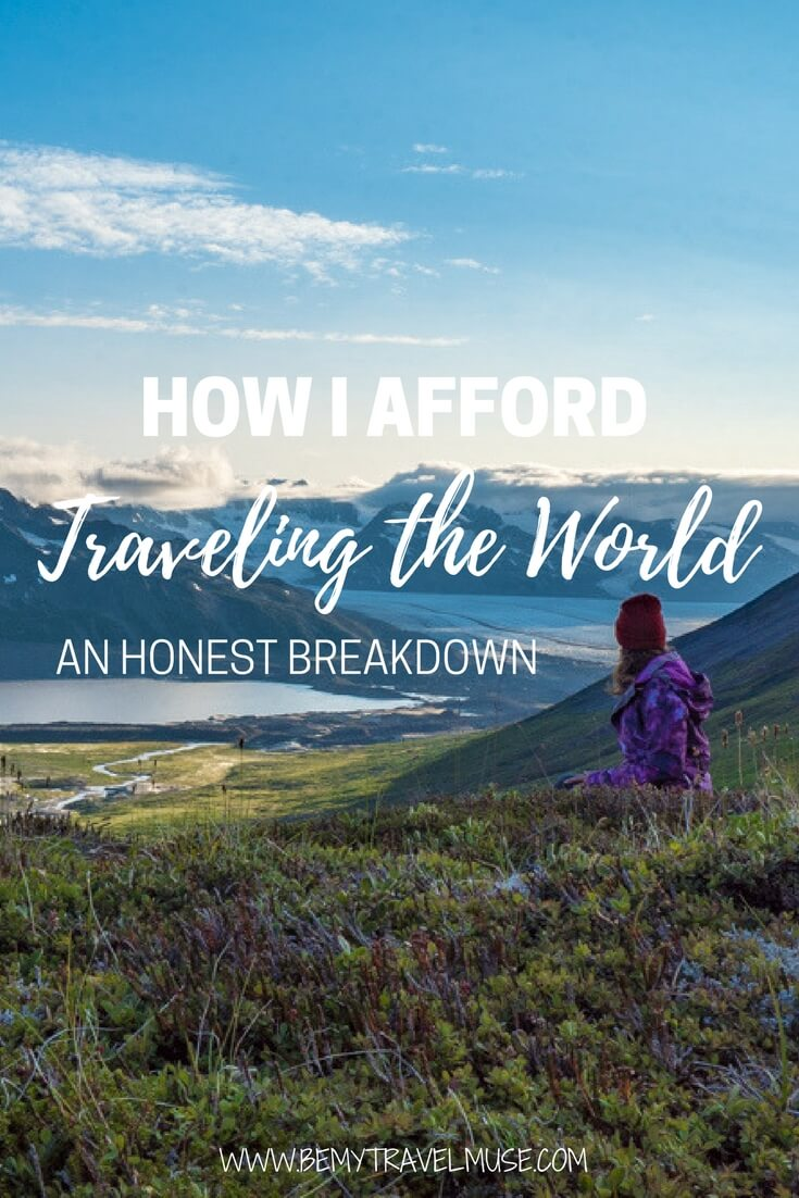 Here's an honest breakdown of how I manage to afford traveling the world. With determination, creativity, and hardwork, you too, can afford to travel the world | Be My Travel Muse