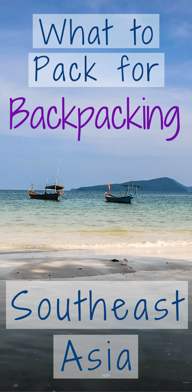 What to pack for backpacking in Southeast Asia