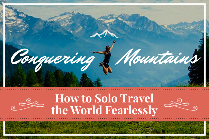 Conquering Mountains: A Guide to Solo Female Travel ...