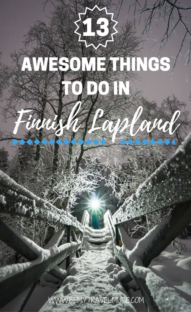 Here are 13 awesome things to do in Finnish Lapland in the winter. Stay in Ice hotels, go dog-sledding, snowmobiling, and catch the northern lights if you are lucky | Be My Travel Muse | Europe winter activities | Finland travel tips