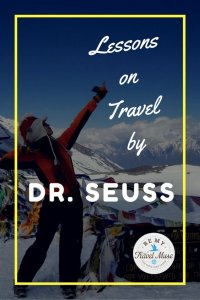 What can Dr. Seuss teach us about life and travel? His books may be written for children, but there's so much magic in there, even for adults.