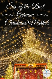 Looking for the best German Christmas Markets? Here are six lesser-known but wonderful markets that you should check out during December in Germany!
