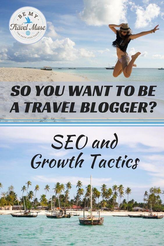 So You Want To Be A Travel Blogger? SEO And Growth Tactics