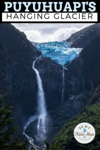 Visit the hanging glacier in Queulat National Park in Chilean Patagonia. Here are all the insider tips, how to get there, and how to get it to yourself!