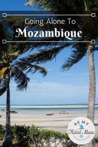 I'm headed to Mozambique to travel solo in a place where I haven't read any other solo female travelers' accounts. This should be a wild ride!