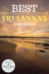 From Arugam Bay to Trincomalee, some of the best places on Sri Lanka's east coast. Where to stay, what to see, and how to get there!