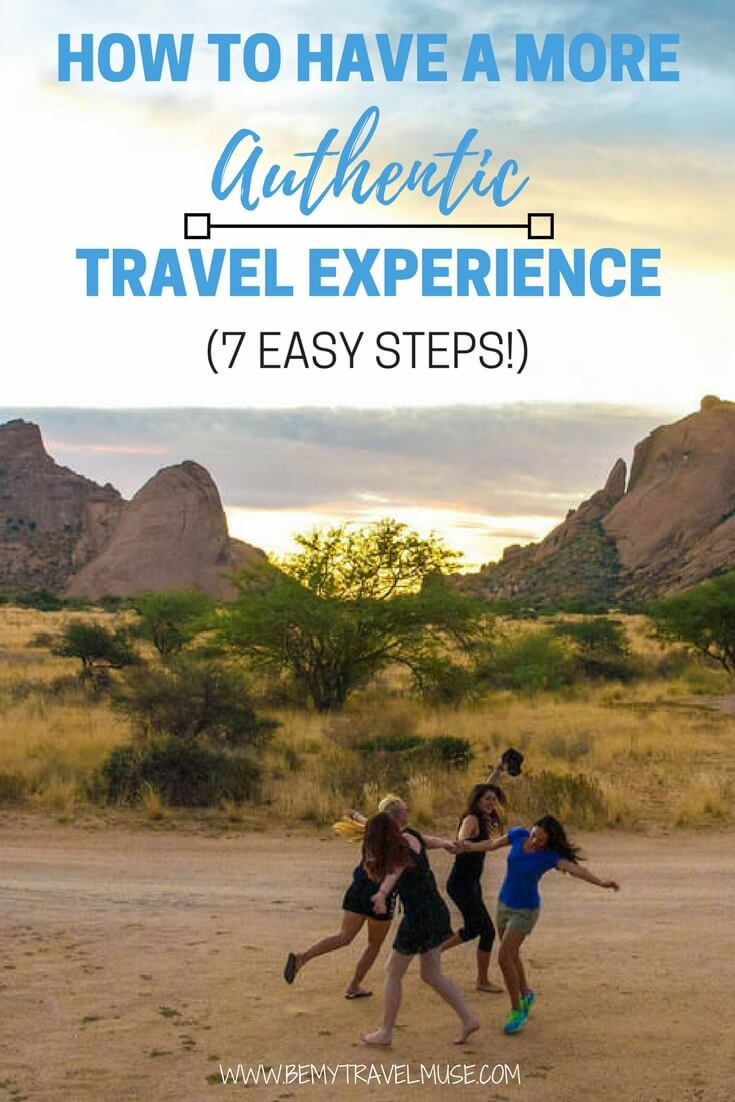 7 easy steps to earning a more authentic travel experience! Learn how you can have a genuine and wholesome adventure everytime you hit the road | Be My Travel Muse | Backpacking tips | Travel Tips | Off the beaten path