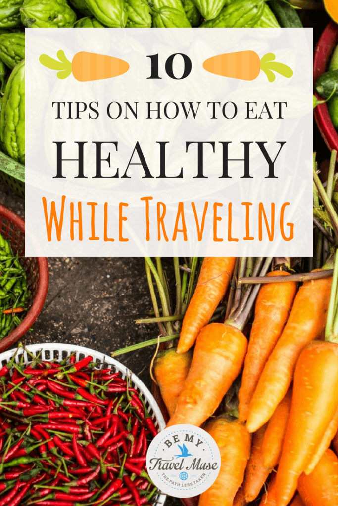 It can be hard to stick to healthy eating New Year's Resolutions on the road. Click for 10 tips on how to eat healthy while traveling.