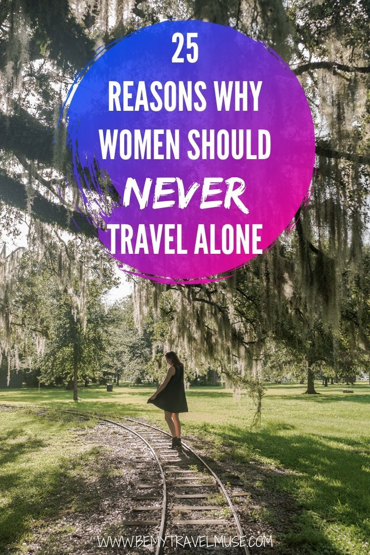 Here are 25 reasons why women should NOT travel solo. Yes, I am a solo female traveler, and I am telling you why not. The world is such a terrible place, why would anyone ever leave their doorsteps, right? | Be My Travel Muse | #solofemaletravel
