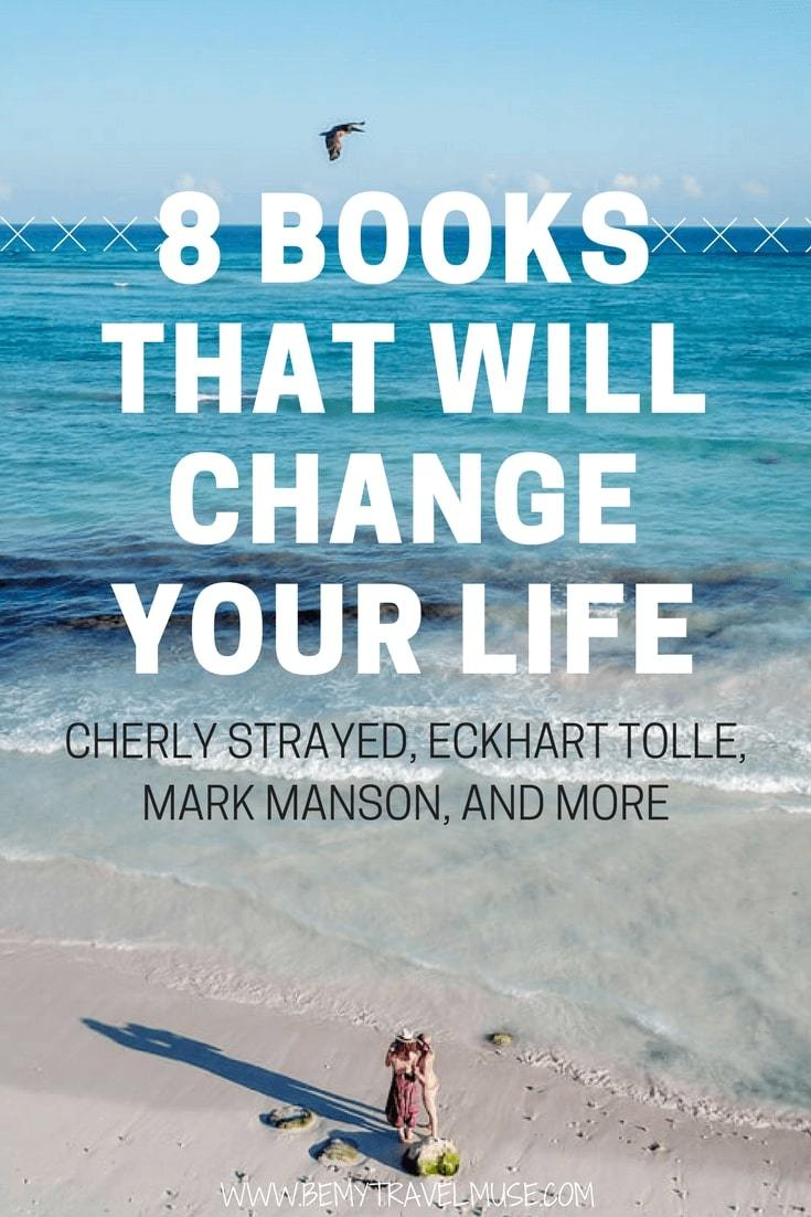 8 books that will change your life, from Cheryl Strayed, Charles Duhigg, Mark Manson and more | Be My Travel Muse | Books to read for women | books to read in your 20s 30s | self help books |