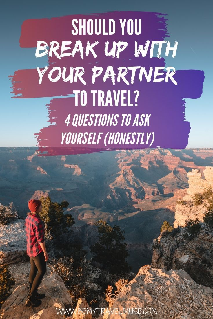 Should you leave your partner to travel? Click to read my advice on leaving a relationship to travel. #solotravel #relationshipadvice