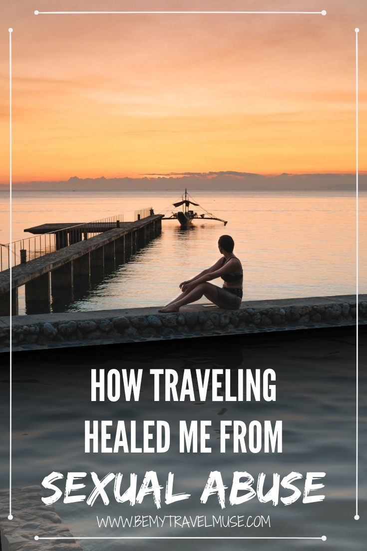 Traveling healed my sexual abuse past. Traveling alone showed me that people are good again, that the world is more good than bad. Ladies, it's time to take back your power | Be My Travel Muse #SoloFemaleTravel #TravelStories #Feminism