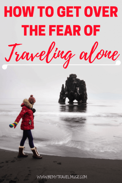 Scared of traveling alone? Here are my tips on how to get over the fear of traveling solo. Solo travel is one of the most rewarding experiences in life, so don't let fear get in the way of your travel dreams | Be My Travel Muse #solotravel #solofemaletravel #solotraveltips