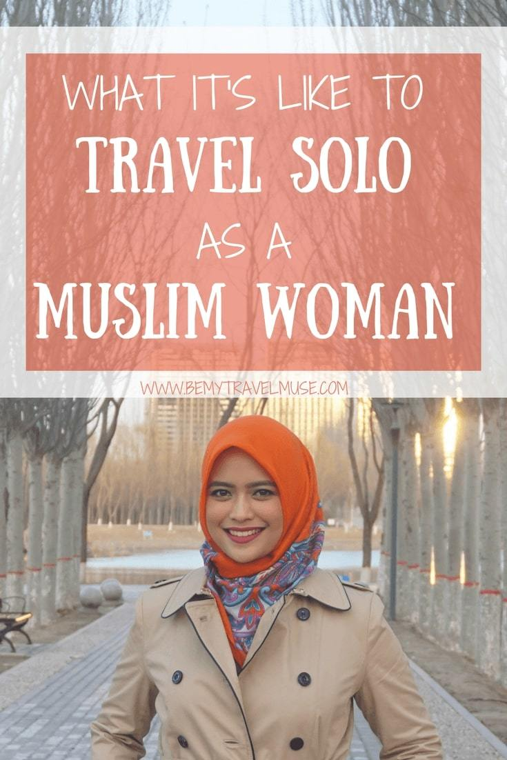 Ever wonder how it's like to travel solo as a Muslim female traveler? 3 women from Singapore, Indonesia, and France share their insights on what it means to live adventurously as a Muslim | Be My Travel Muse #MuslimTraveler #SoloFemaleTravel #TravelStory