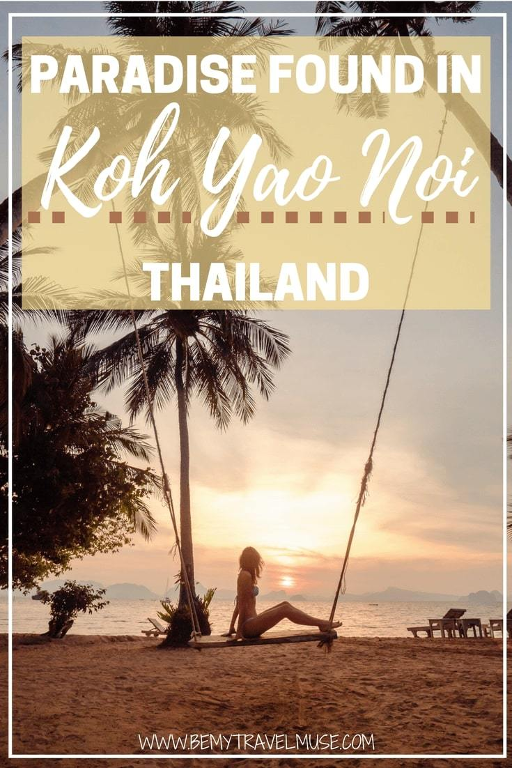 Looking for an island that is quiet, laidback, peaceful and off the beaten path in Thailand? Koh Yao Noi may be the answer. Read my blog post to find out how to get there, where to stay and what to do in this paradise | Be My Travel Muse | Thailand off the beaten path | Thailand island guide | Best islands in Thailand | Best places to stay in Thailand | Koh Yao Noi Paradise resort