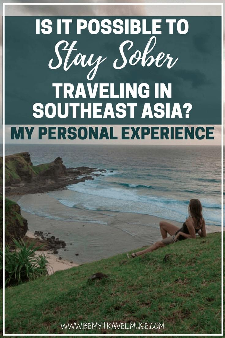 Drinking is part of Southeast Asia backpacking culture, or is it? I traveled around Southeast Asia completely sober, and here's what I have learned | Be My Travel Muse | Travel Southeast Asia in 30s