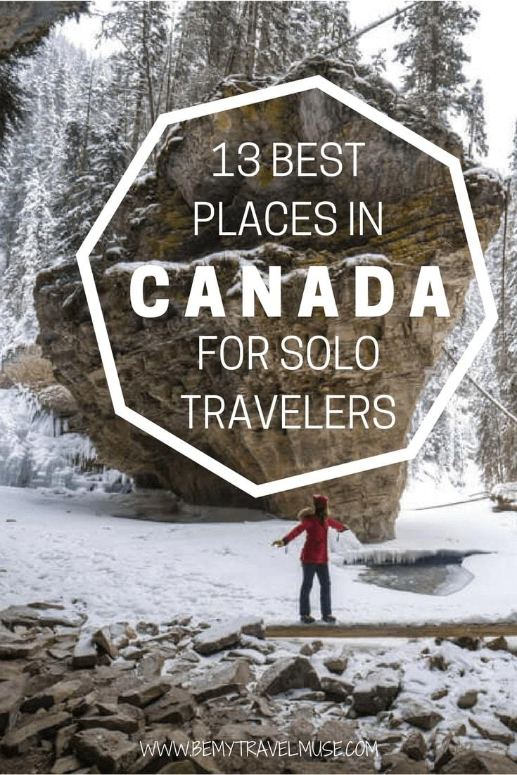 13 travel bloggers share their favorite places in Canada that is perfect for solo travelers | Banff Alberta | Icefields Parkway | Winnipeg Manitoba | Montreal Quebec | Ottawa Ontario | Vancouver Island British Columbia | Toronto | Solo female travel Canada