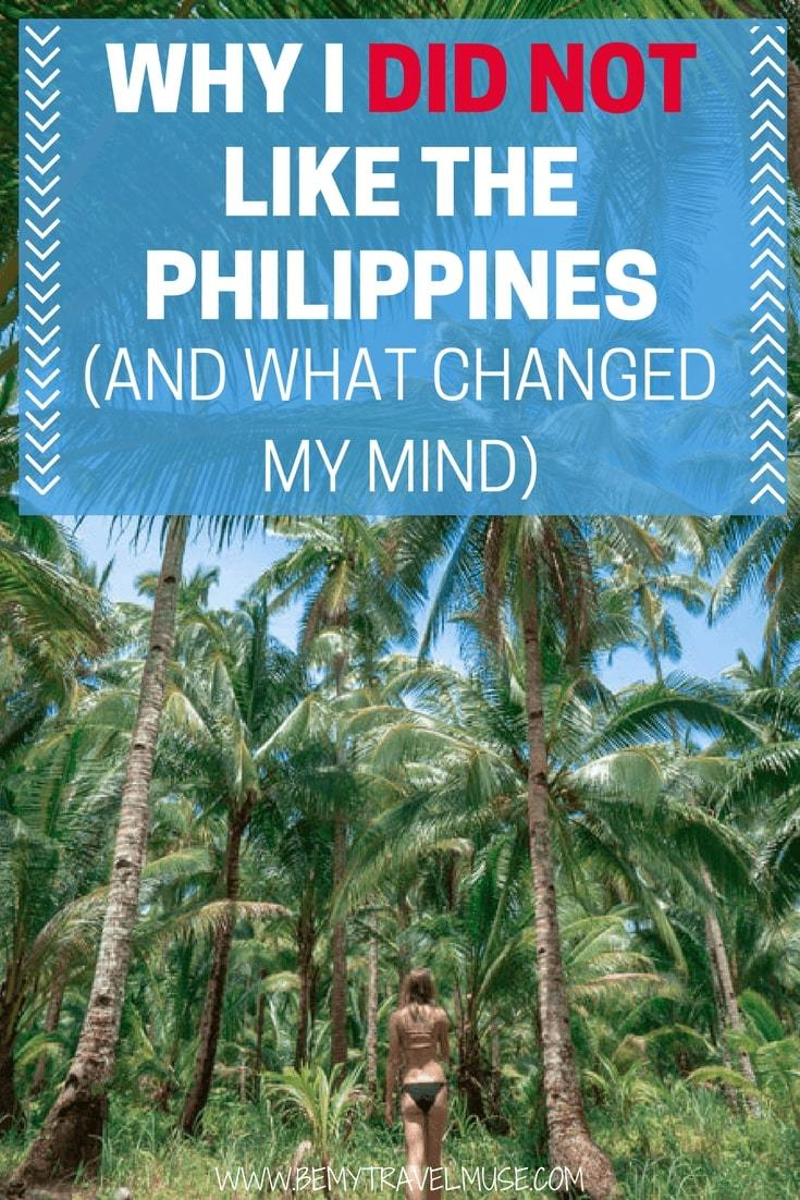 Everyone said I'd love the Philippines - I did not. 5 years later, I return to the Philippines and found out the very reason why I did not like it back then. Click to read what changed my mind (I am hopelessly in love with this country now, and will definitely return!). | Be My Travel Muse | Philippines solo travel
