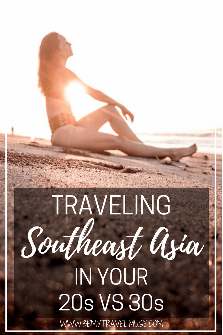 I went backpacking in Southeast Asia in my 20s. When I returned as a 30-something, I was worried that my experience will not be as awesome as the last time. Traveling Southeast Asia in your 30s is definitely different - I break everything down here | Be My Travel Muse | Solo Female Travel