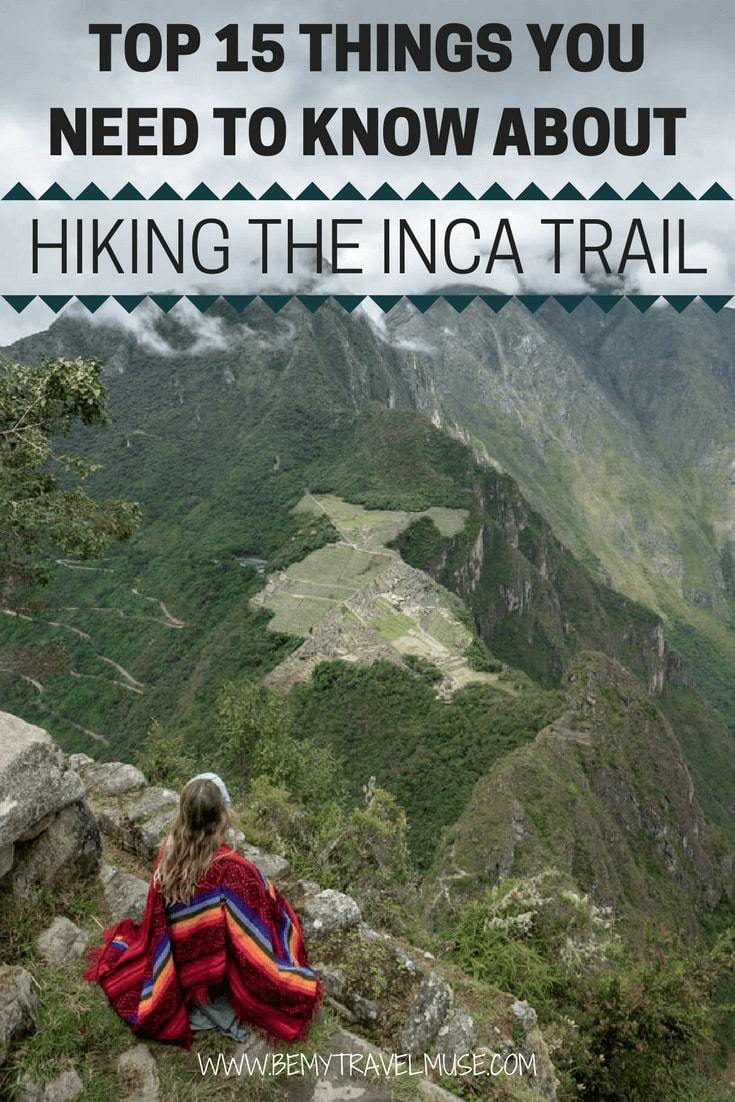 Here are the top 15 things you need to know about hiking the Inca Trail in Peru. Best tips on guides & tours, accommodation, permits, trails, climate, best time to go to avoid the crowd, and more | Be My Travel Muse
