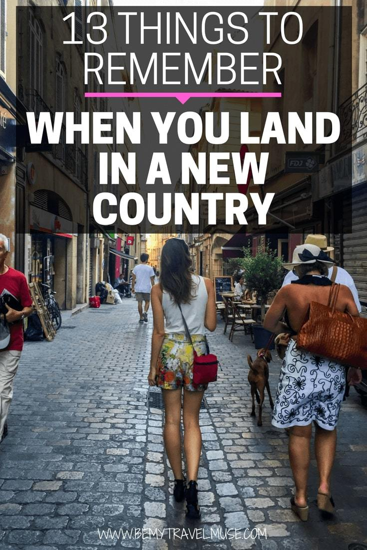 Traveling solo or traveling aboard for the first time? Arriving in a new country can be overwhelming. Here are 13 things to remember when you land in a new country to avoid scams, stress and ensure a wonderful start to your journey! These are not just useful tips for first time travelers, but also a good reminder for seasoned travelers | #TravelTips #SoloFemaleTravel