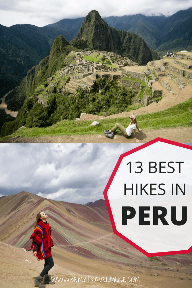 Here are 13 best hikes in Peru that will help you plan your next Peru adventure. I asked 8 other adventurous travel bloggers to share their favorite hikes in Peru with me, and we've got everything from the popular Inca Trail to trails that are off the beaten path #Peru #Hiking #BestHikes