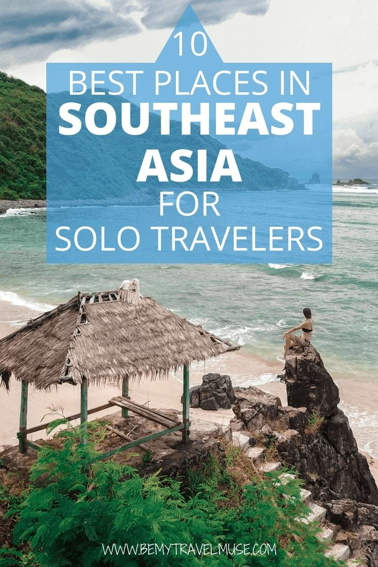 What are the best places in Southeast Asia for solo travelers? In this list, I included 10 destinations in Southeast Asia that are safe for solo travelers, easy to meet others, and gorgeous to travel in. If you are planning a solo trip to Southeast Asia soon, check this list out! #SoloTravel #SoutheastAsia #SoloFemaleTravel