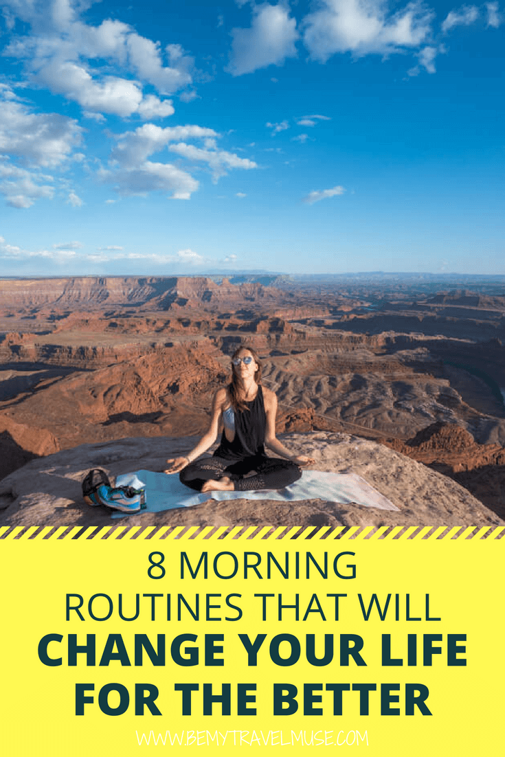 Here are 8 simple morning routines that will change your life. The best part about these morning routines is that you can do them anywhere, at home or on the road. #MorningRoutines