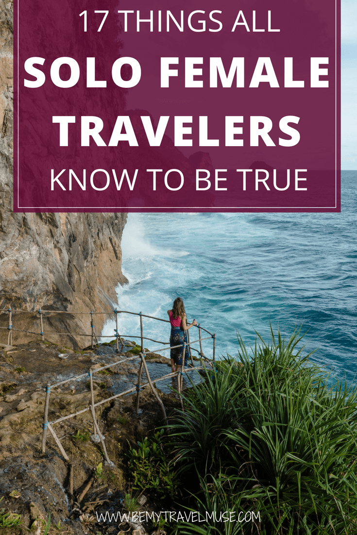 Are you a solo female traveler? If yes, then you would know these 17 truths to be true. #solofemaletravel