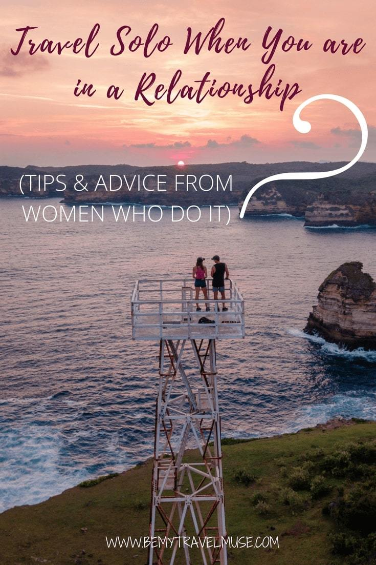 Thinking about traveling solo but feeling guilty about leaving your partner behind? 12 women shared why and how they travel solo as a woman in a relationship. Their stories will inspire you to live life adventurously and fearlessly, with no regrets #SoloFemaleTravel