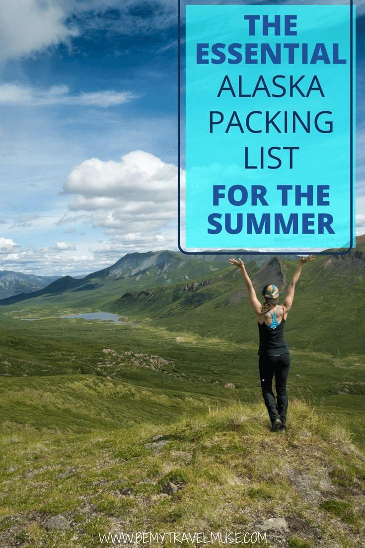 The perfect Alaska packing list for the summer, with a complete checklist, camera gear, camping gear, and so much more that will help you plan and prepare for your trip in Alaska. #Alaska #AlaskaPackingLIst