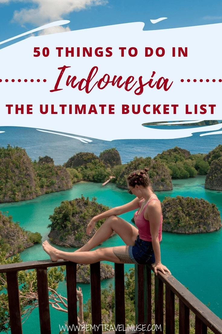 Planning a trip to Indonesia? This is a bucket list that will help you have the best trip in Indonesia. 50 amazing things to do that go from Java to Bali, Lombok, Raja Ampat, and so much more. Whether you want to hike, dive, explore the city or just relax, this bucket list will help you out #Indonesia #IndonesiaTravelTips