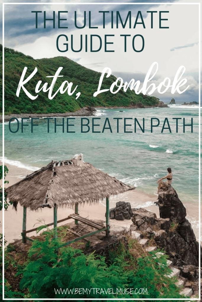 The ultimate guide to Kuta, Lombok. Not to be confused with the popular Bali, this beautiful spot in Lombok is laid back and peaceful. Click to check out the best beaches, where to stay, where to eat and what to do. Indonesia travel tips | Indonesia off the beaten path | Be My Travel Muse