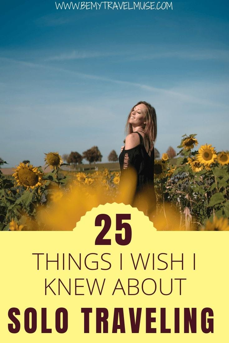 Here are the things I wish I knew about solo traveling. After traveling around the world mostly alone for over six years, this list consists of some lessons learned, some advice and guidance I wish I had when I first started traveling solo. If you are a solo traveler, read this. #SoloTravel #SoloFemaleTravel
