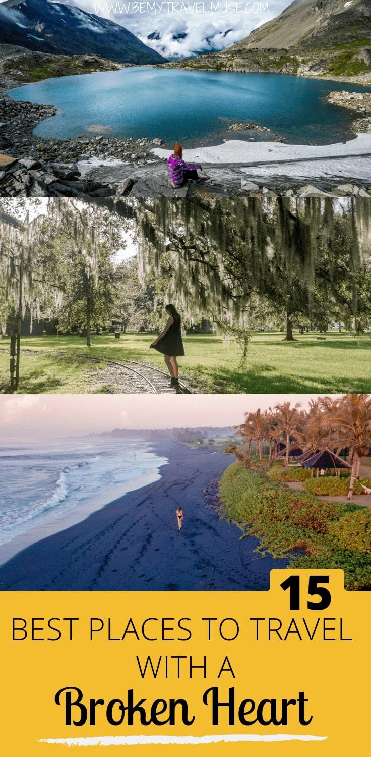 Healing a broken heart? Just got out of a relationship? Here are 15 best places to travel to if you have a broken heart. They are great for solo female travelers, safe to travel in, and easy to meet other people.