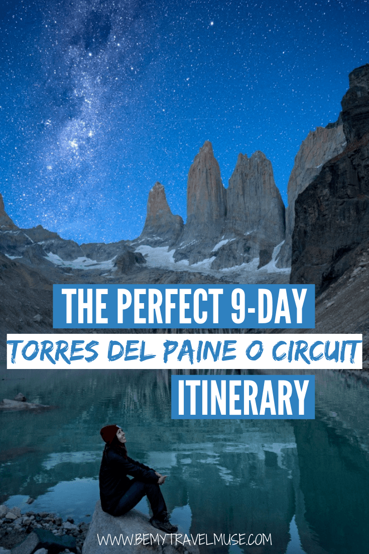 The Torres del Paine O Circuit is an epic hike that can be completed in 9 days. This itinerary includes all of the best stops, accommodation tips, important things to consider and other insider guides that will help you plan the best hiking trip to Chilean Patagonia! #TorresdelPaine