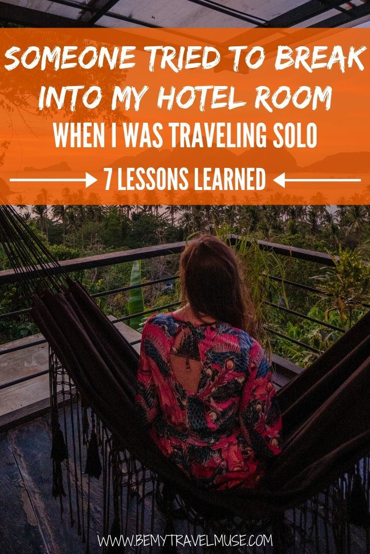 One of the scariest things that can happen to a solo female traveler happened to me - someone tried to break into my hotel room. Here are 7 lessons learned from this scary experience. If you are new to solo female travel, these tips could potentially save you from trouble someday! #SoloFemaleTravel