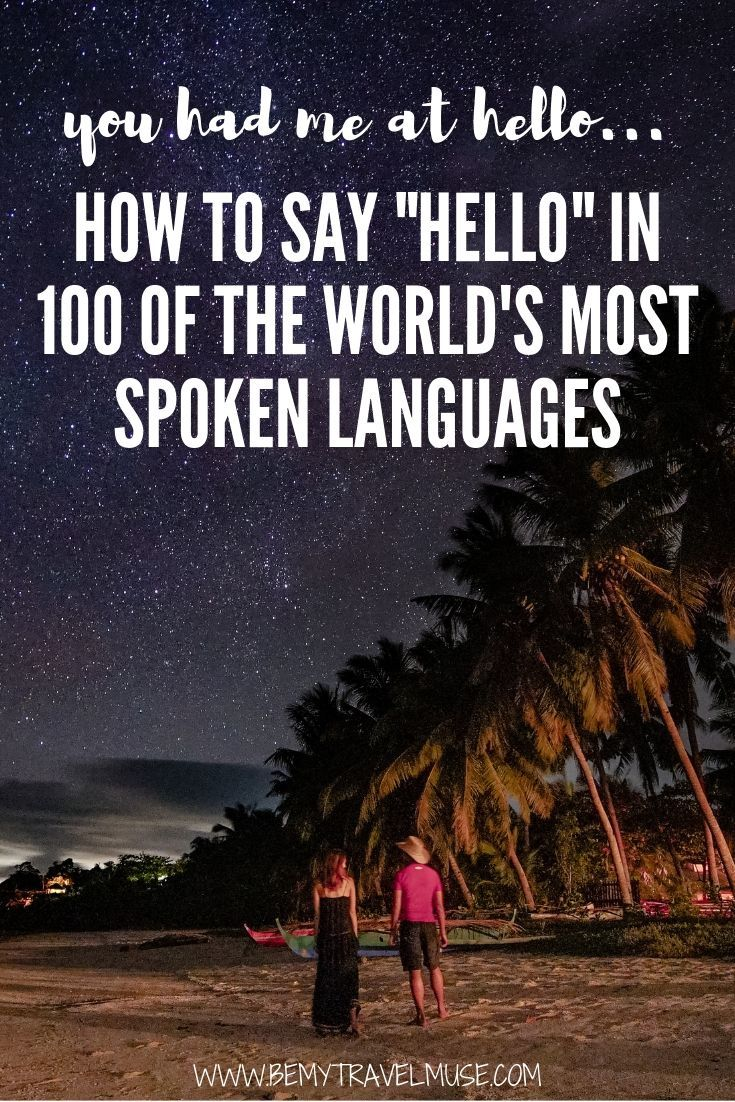 "You had me at hello... Learn how to say ""hello"" in 100 of the world's most spoken languages. It's the perfect ice breaker when you are traveling in foreign countries!"