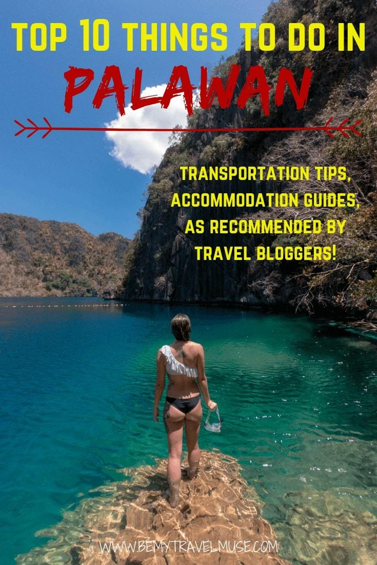 Planning a trip to Palawan, the Philippines? Here are 10 best things you must not miss, as recommended by travel bloggers. Transportation tips, accommodation guides and the best things to do included, click to read now! #Palawan