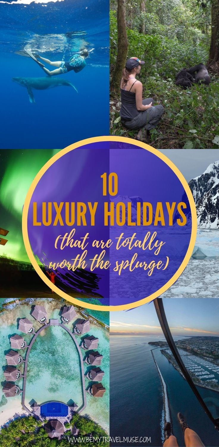 Here are 10 luxury holidays that are totally worth the splurge. Click to see a list of life-changing, unique and magical travel experiences that are expensive but totally worth it, and should absolutely be on your luxury travel bucket list. #LuxuryTravel
