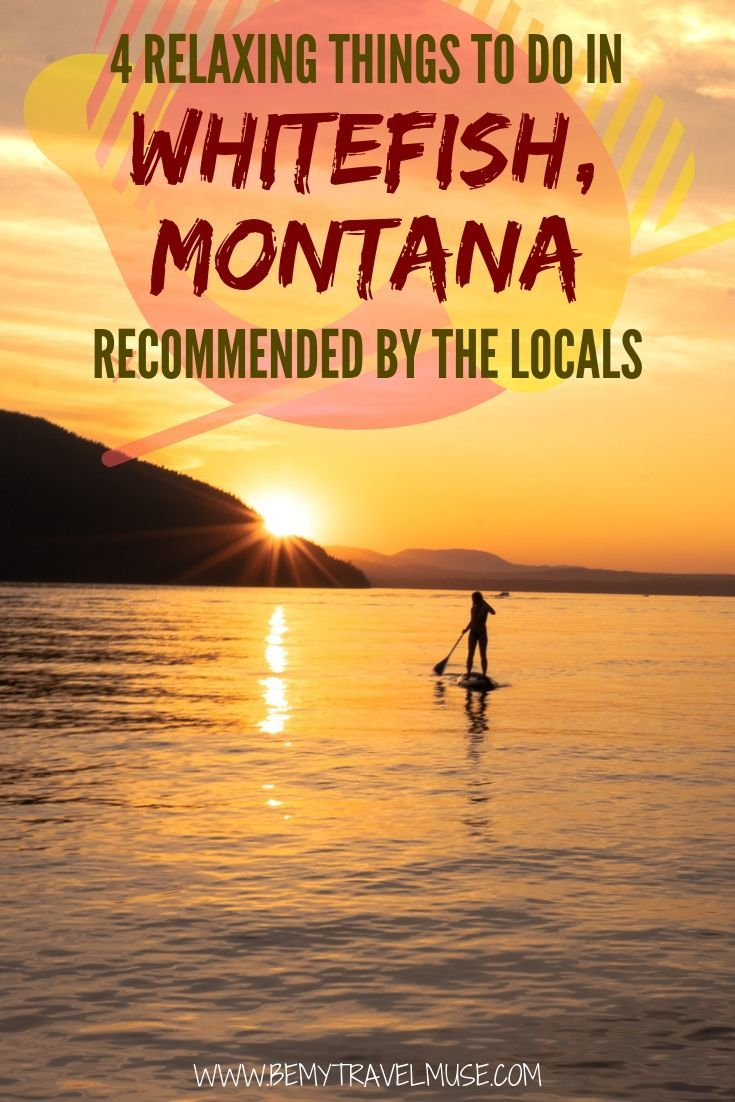 Here's a meditative side of Whitefish, Montana you may not have seen before! Learn how you can relax with these 4 amazing things to do and have a wonderful stay in Whitefish. These relaxing activities are recommended by the locals so be sure to include them in your Glacier National Park itinerary #Whitefish #Montana