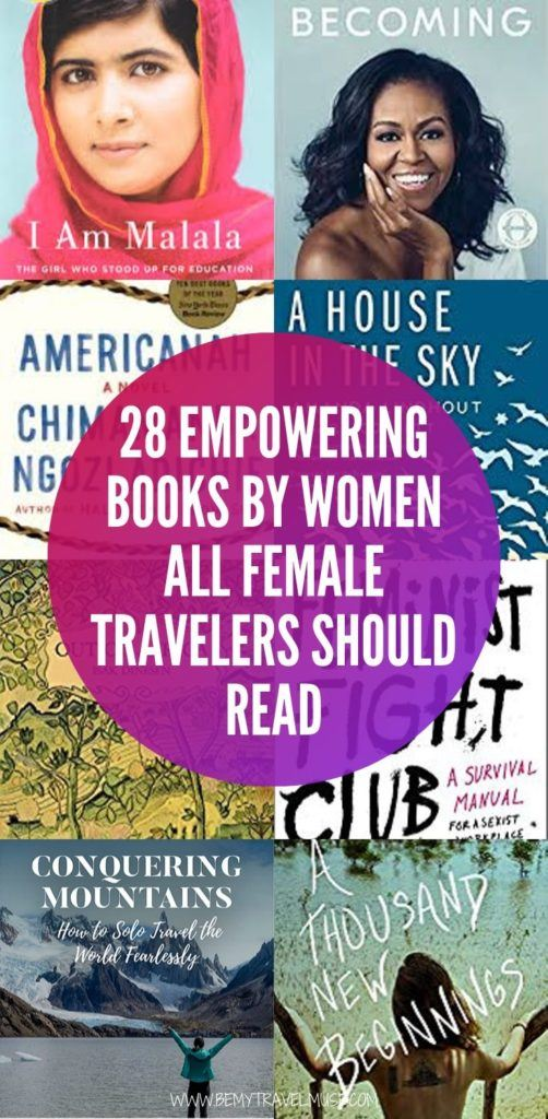 From best-selling biographies of Malala and Michelle Obama, to fearless female explorers who traveled to far places around the world, here are 28 books written by women, recommended by women, that all women should read. These books have inspired thousands of women to take charge of their lives and travel fearlessly. Click now for more! #Womenbooks #EmpoweringReads