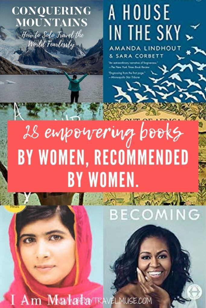 Here are 28 books written by women, recommended by women, that all women should read! Click to see what female travelers and bloggers recommend, and how these books inspired them to travel and explore the world solo. #books #Womenbooks