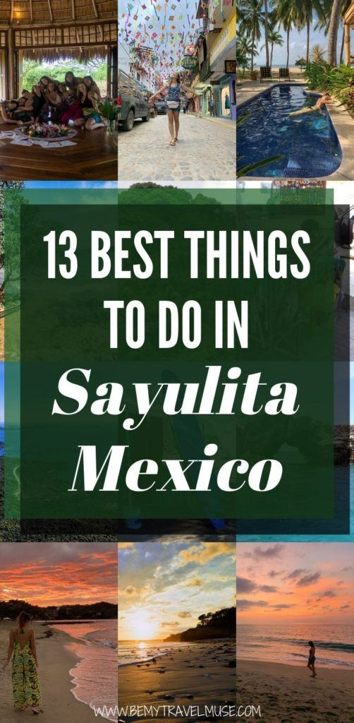 Sayulita, Mexico is a hip beach town with plenty of amazing things to do. You can surf, hike, join retreats or simply enjoy the beautiful beaches. If you are planning a trip to Sayulita, here are 13 things to add to your itinerary! #Sayulita #Mexico
