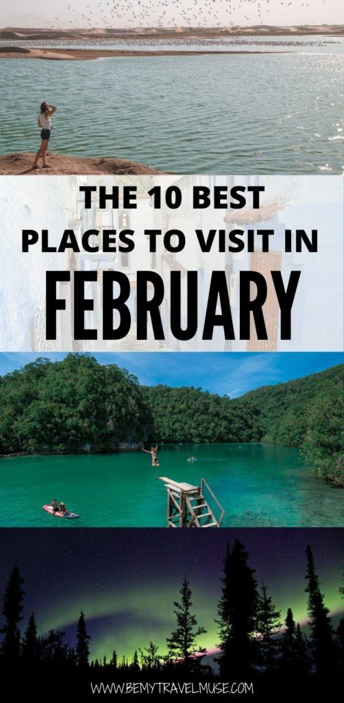 Here are the 10 best places around the world to visit in February! These places have the best climate, things to do, and festivals that make them so perfect for visiting in February. Click to check the list out!