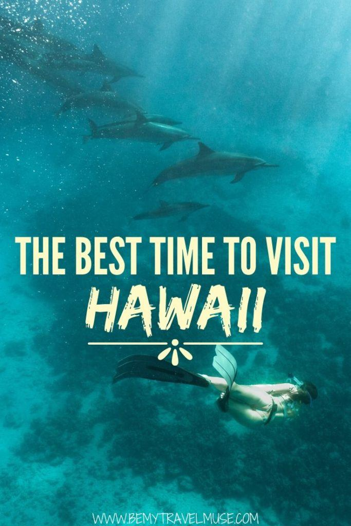 When is the best time to visit Hawaii? Should you avoid holiday breaks? Are off-season months a good time to visit Hawaii? Click for a complete breakdown and plan your trip to Hawaii accordingly! #Hawaii