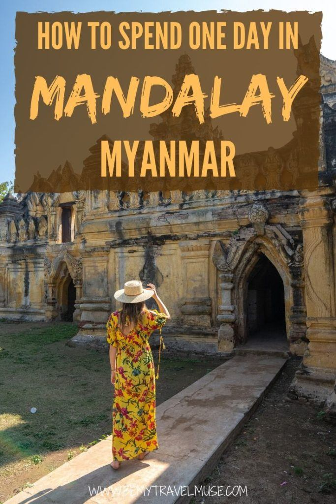 How to spend one day in Mandalay, Myanmar? Here are 5 amazing things to do to fully utilize your 24 hours in Mandalay. Visit beautiful pagodas, go to the infamous U Bein Bridge (with no crowds!) and get tips on hiring a driver for the day. #Mandalay